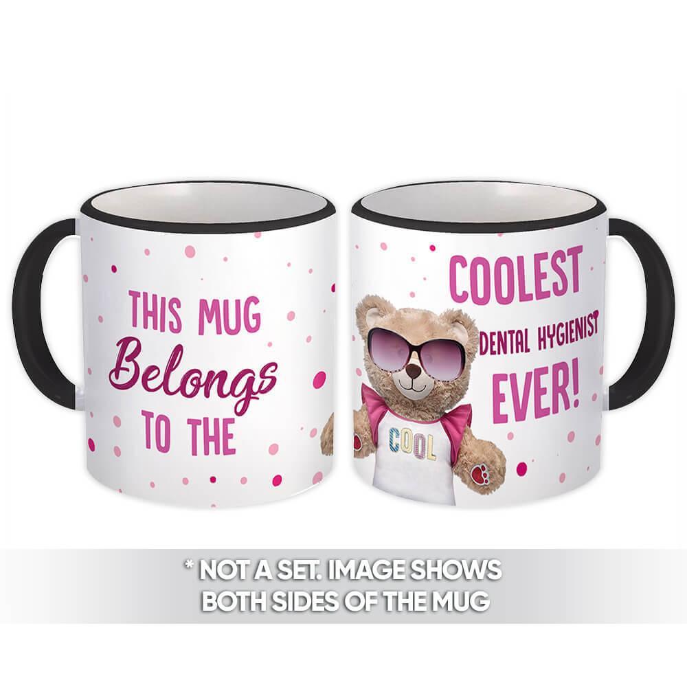 Cool For DENTAL HYGIENIST : Gift Mug Teddy Bear Profession Jobs Occupation Birthday Coolest