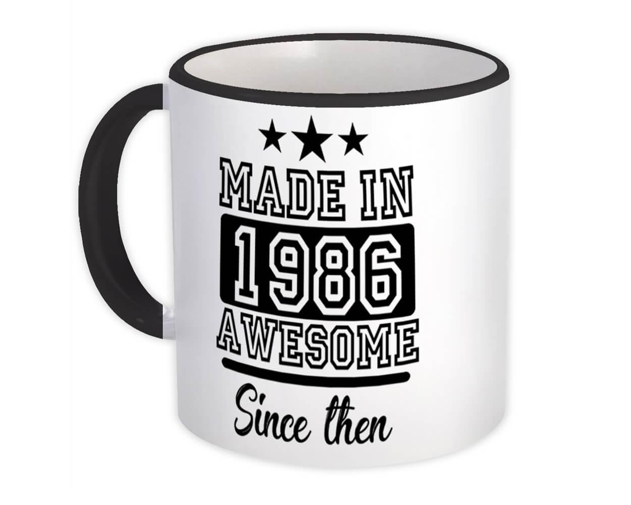 Made in 1986 : Gift Mug Awesome Since Then Birthday Year Born