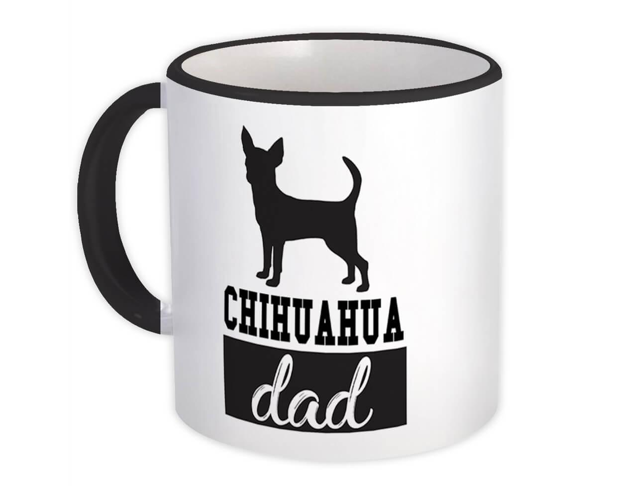 Chihuahua DAD : Gift Mug Dog Silhouette Cup Funny Pet Animal Father