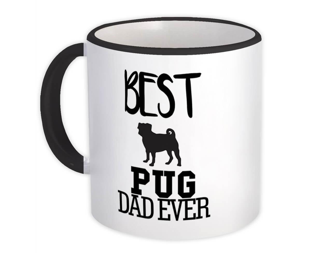 Best Pug Dad Ever : Gift Mug Dog Silhouette Funny Pet Cartoon Owner