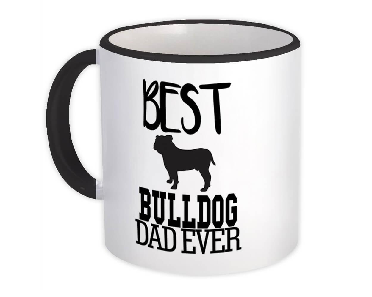 Best Bulldog Dad Ever : Gift Mug Dog Silhouette Funny Pet Cartoon Owner