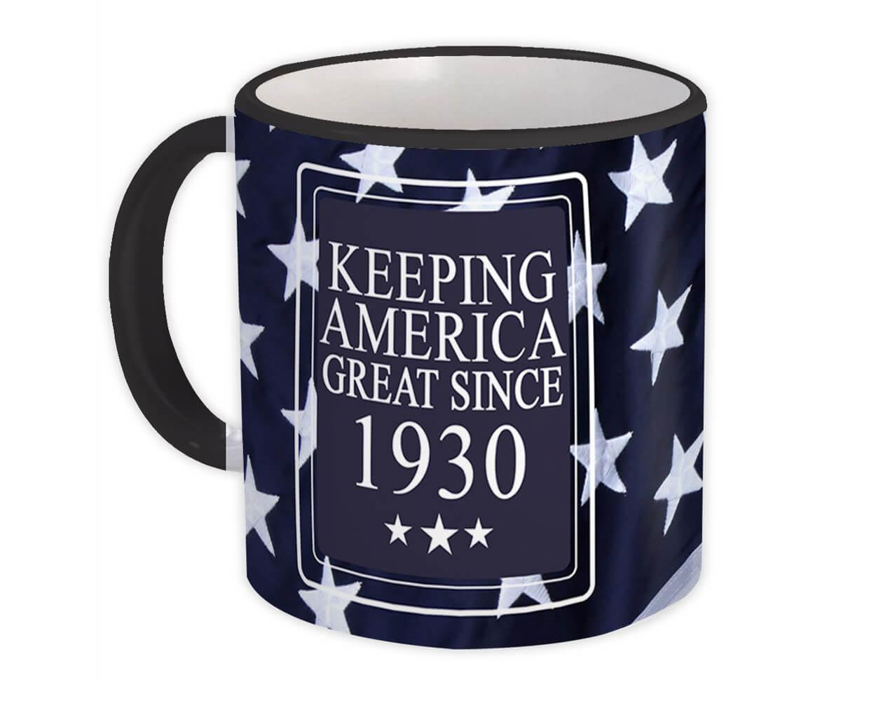 1930 Birthday : Gift Mug Keeping America Great Since Flag Patriotic Trump Age