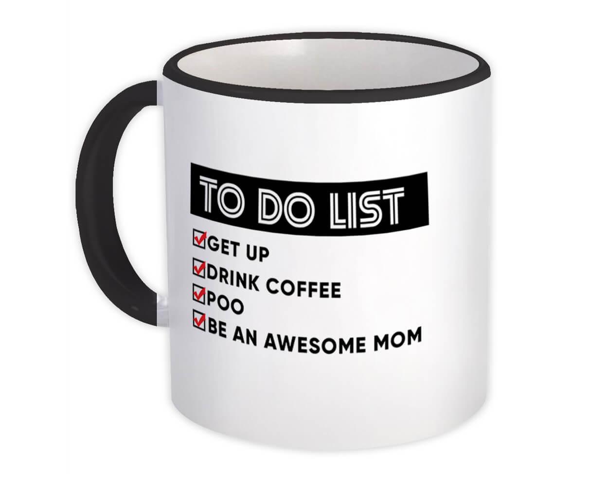To Do List Awesome Mom : Gift Mug Mother Coffee Poo Get Up Christmas Birthday