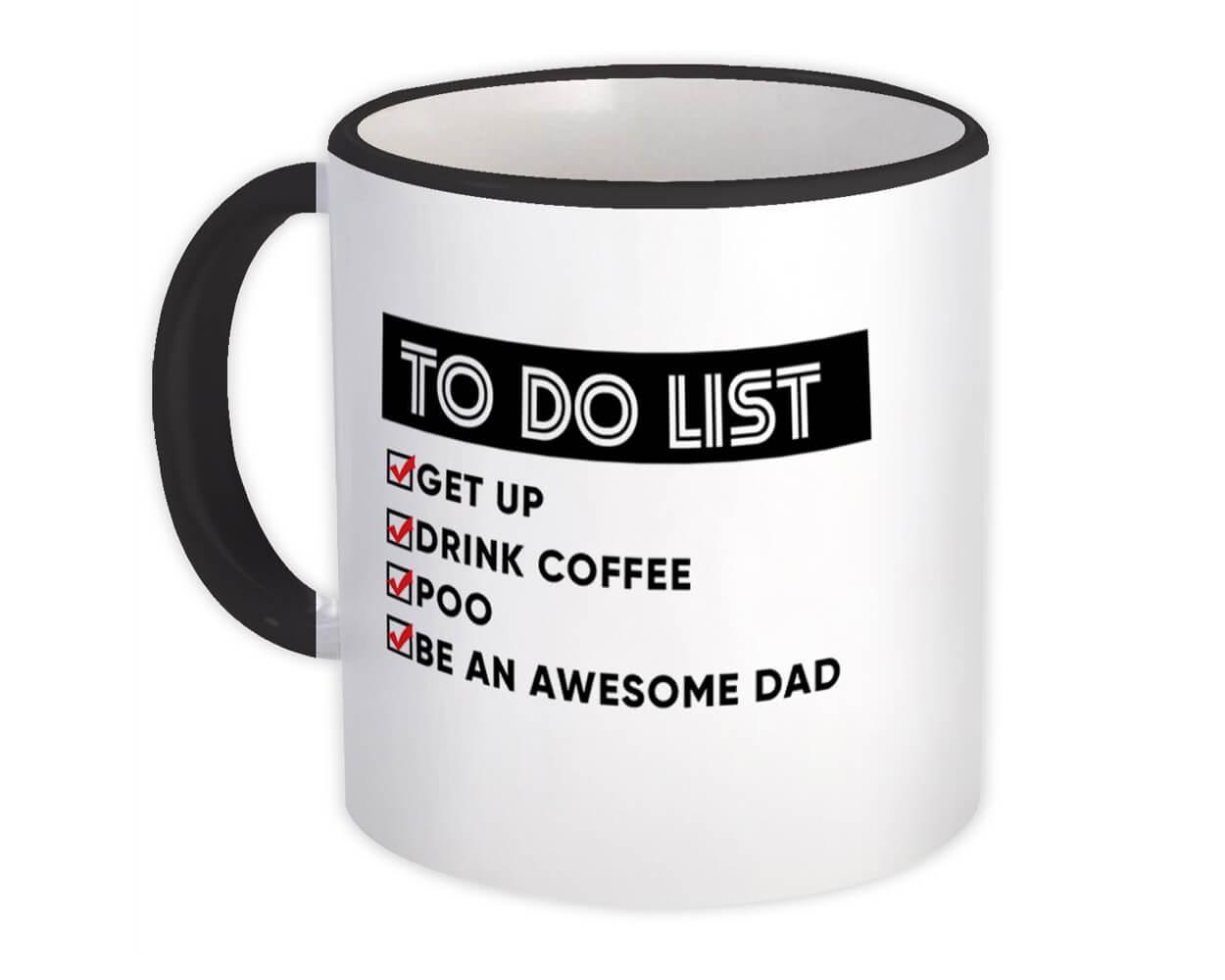 To Do List Awesome DAD : Gift Mug Father Coffee Poo Get Up Christmas Birthday