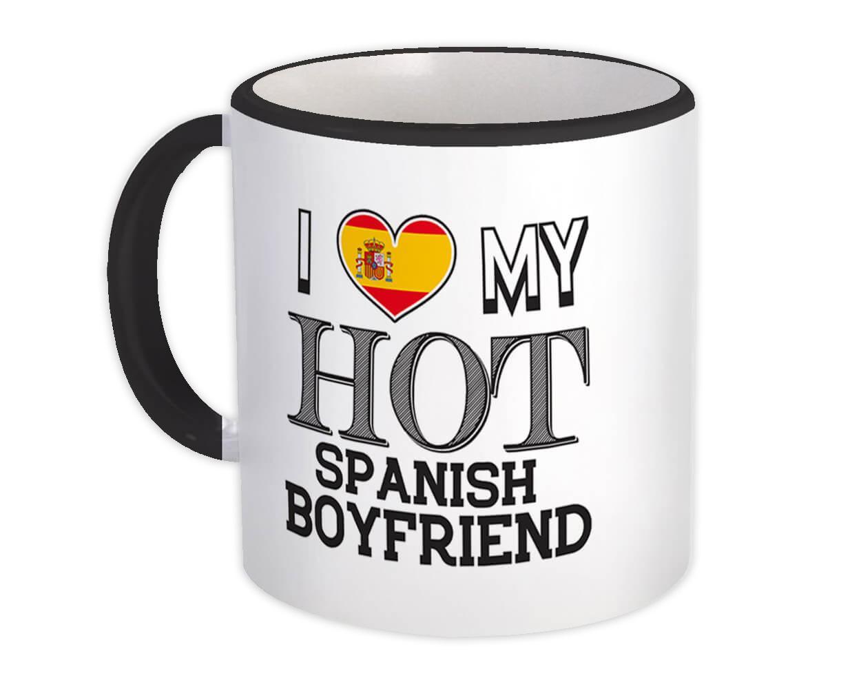 I Love My Hot Spanish Boyfriend : Gift Mug Spain Flag Country Valentines Day