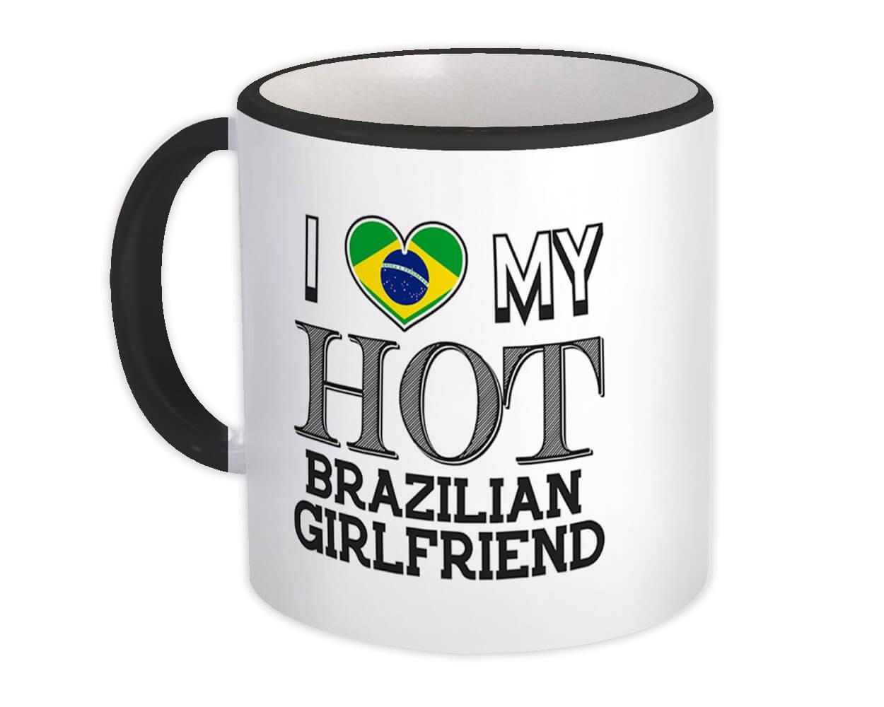 I Love My Hot Brazilian Girlfriend : Gift Mug Brazil Flag Country Valentines Day
