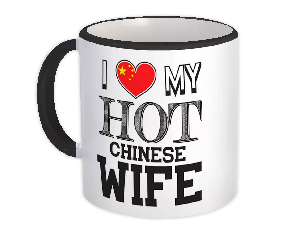 I Love My Hot Chinese Wife : Gift Mug China Flag Country Valentines Day