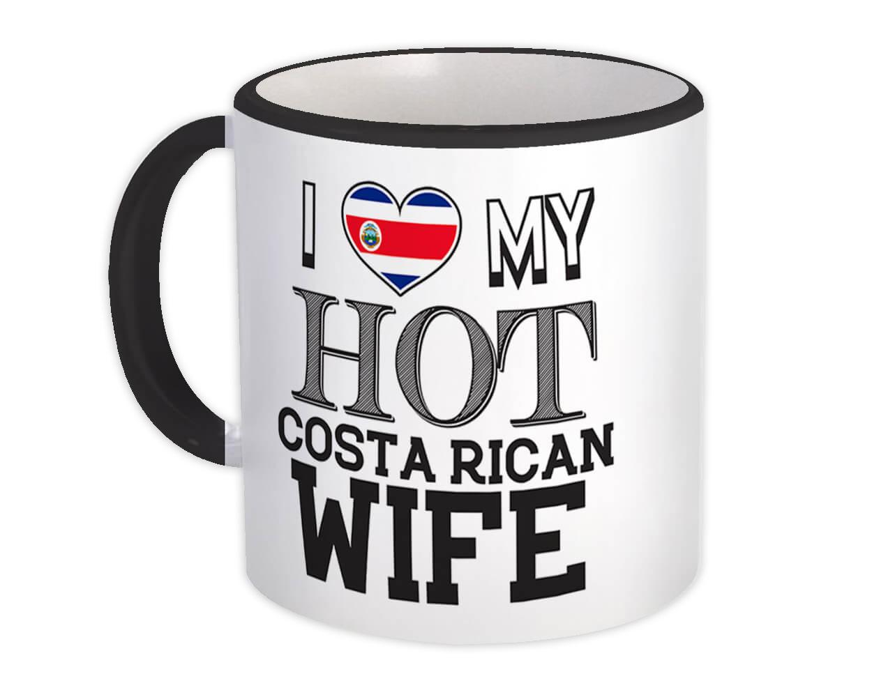 I Love My Hot Costa Rican Wife : Gift Mug Costa Rica Flag Country Valentines Day
