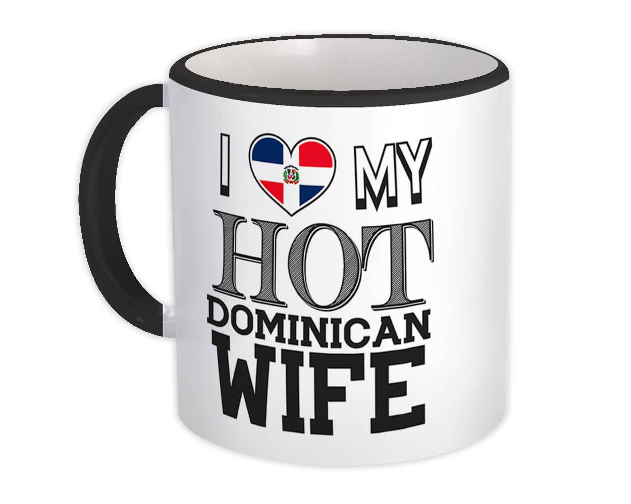 I Love My Hot Dominican Wife : Gift Mug Dominican Republic Flag Valentines Day