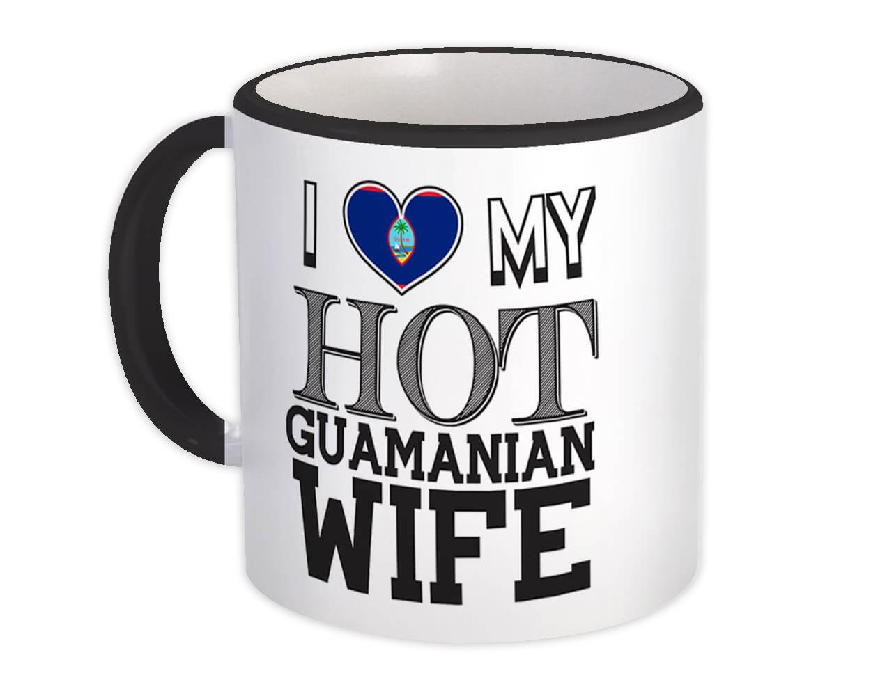 I Love My Hot Guamanian Wife : Gift Mug Guam Flag Country Valentines Day