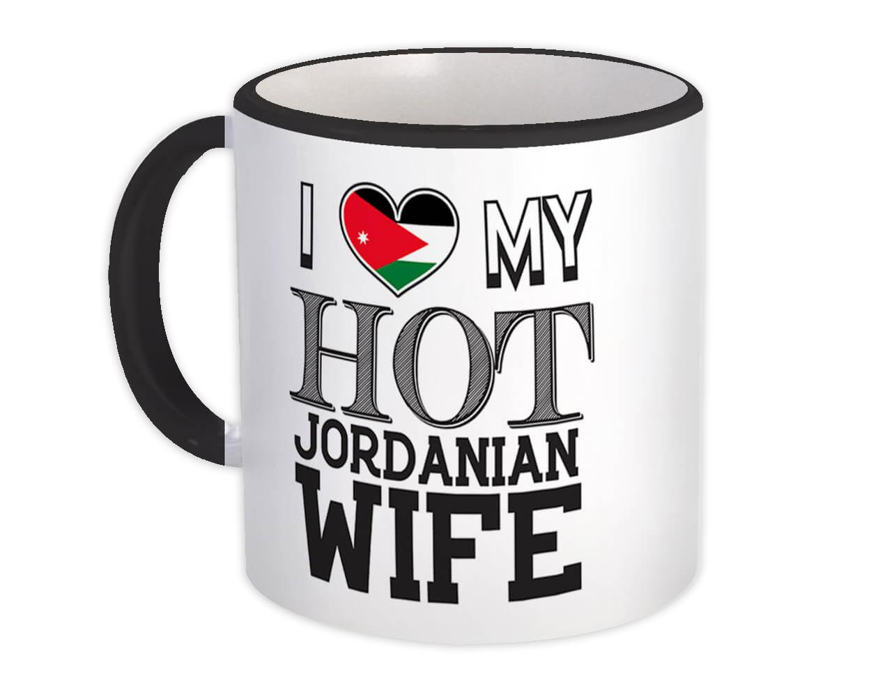 I Love My Hot Jordanian Wife : Gift Mug Jordan Flag Country Valentines Day