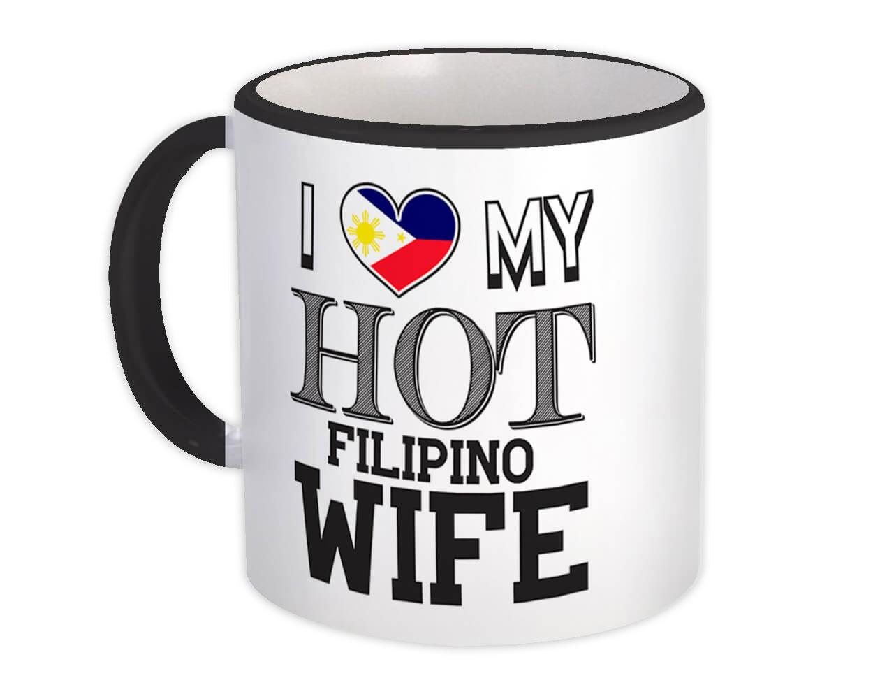 I Love My Hot Filipino Wife : Gift Mug Philippines Flag Country Valentines Day