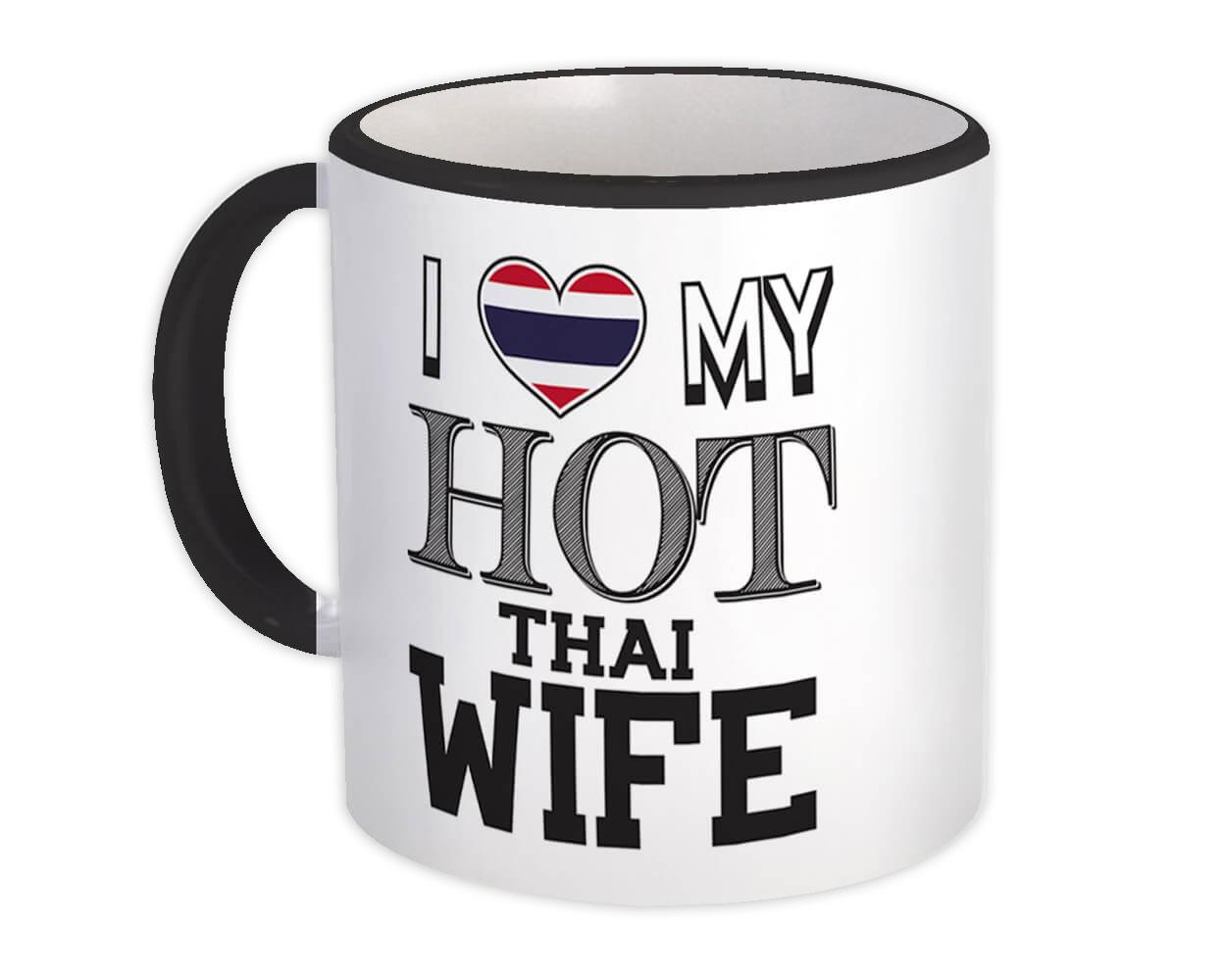 I Love My Hot Thai Wife : Gift Mug Thailand Flag Country Valentines Day
