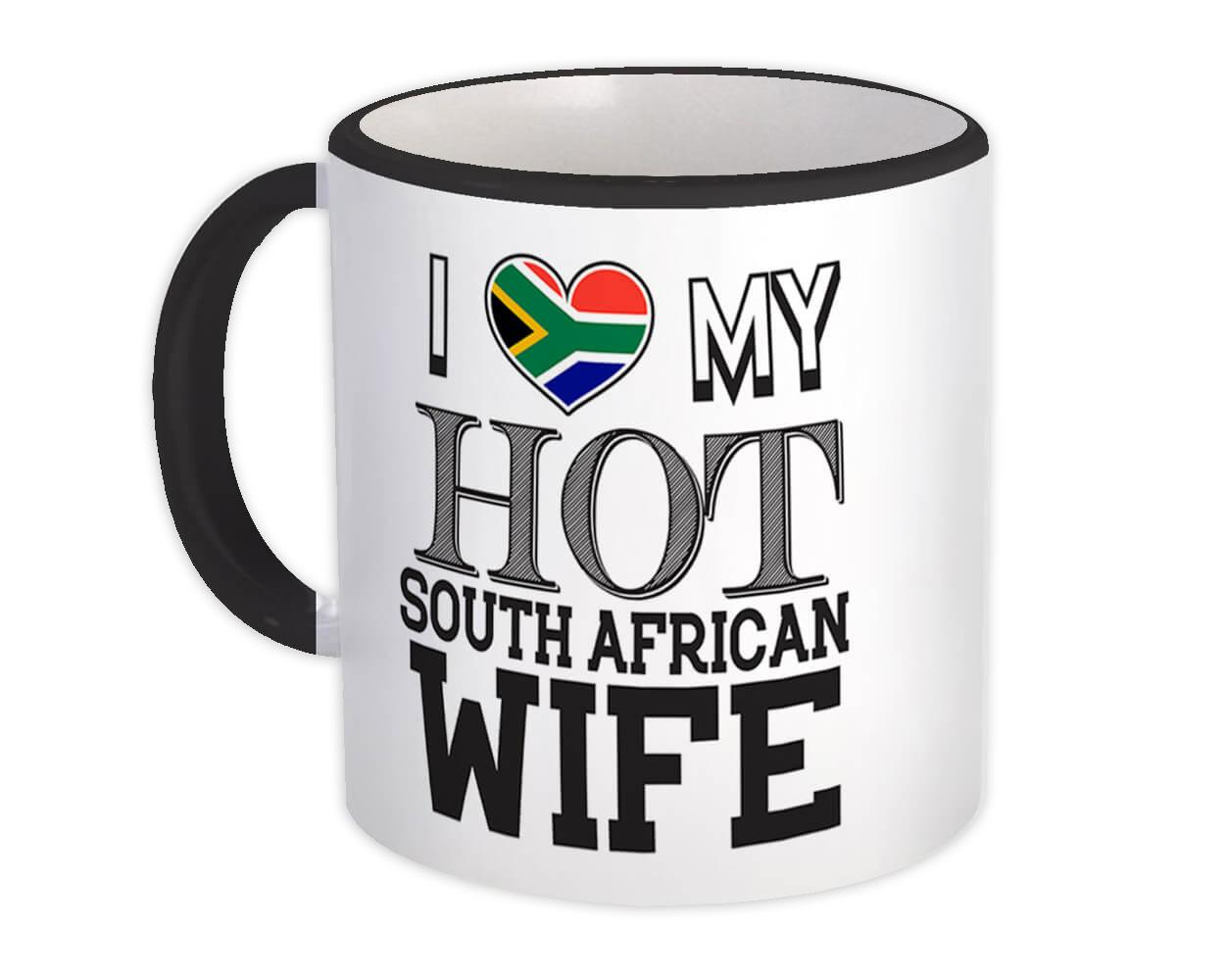 I Love My Hot South African Wife : Gift Mug South Africa Flag Valentines Day