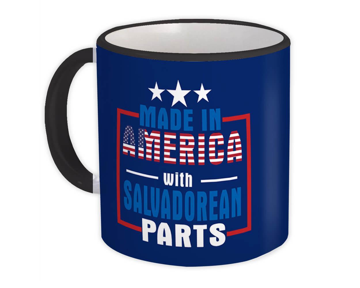 Made in America with Salvadorean Parts : Gift Mug Expat Country USA El Salvador
