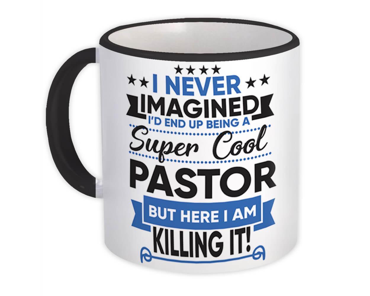 Super Cool Pastor : Gift Mug I Never Imagined Killing It Christian Evangelical Church