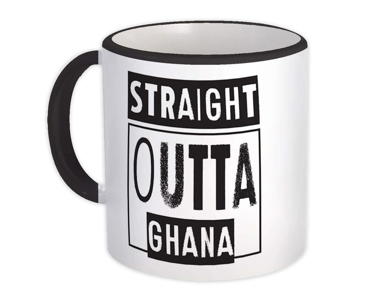Straight Outta Ghana : Gift Mug Expat Country Ghanaian
