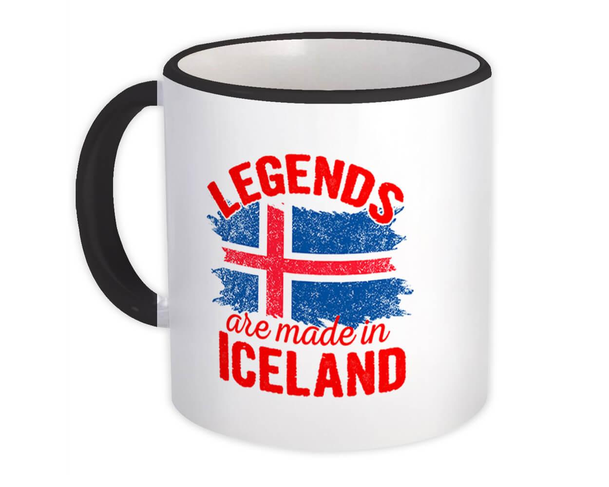 Legends are Made in Iceland : Gift Mug Flag Icelandic Expat Country