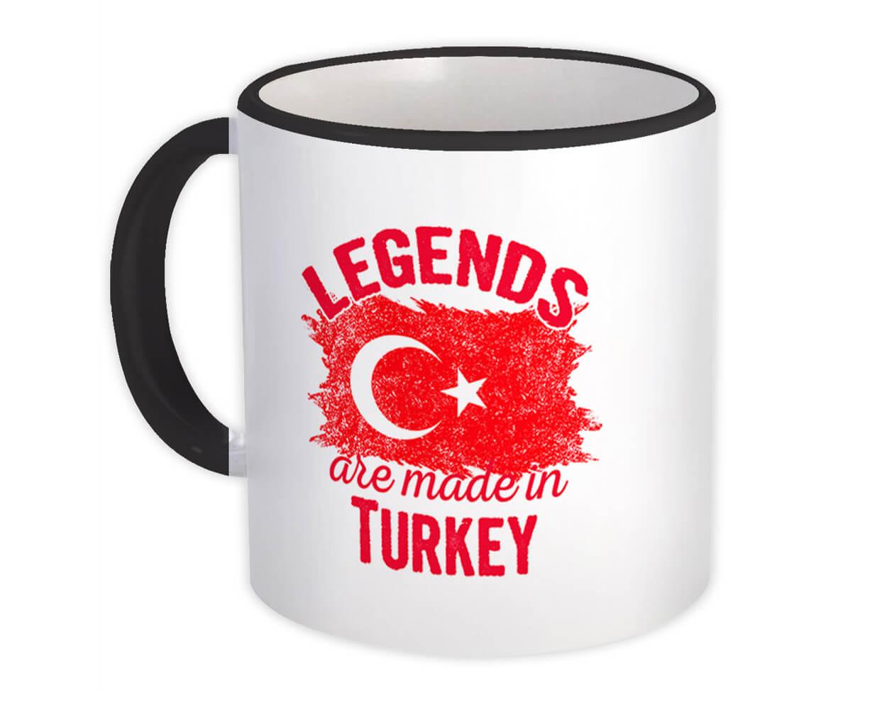 Legends are Made in Turkey : Gift Mug Flag Turkish Expat Country