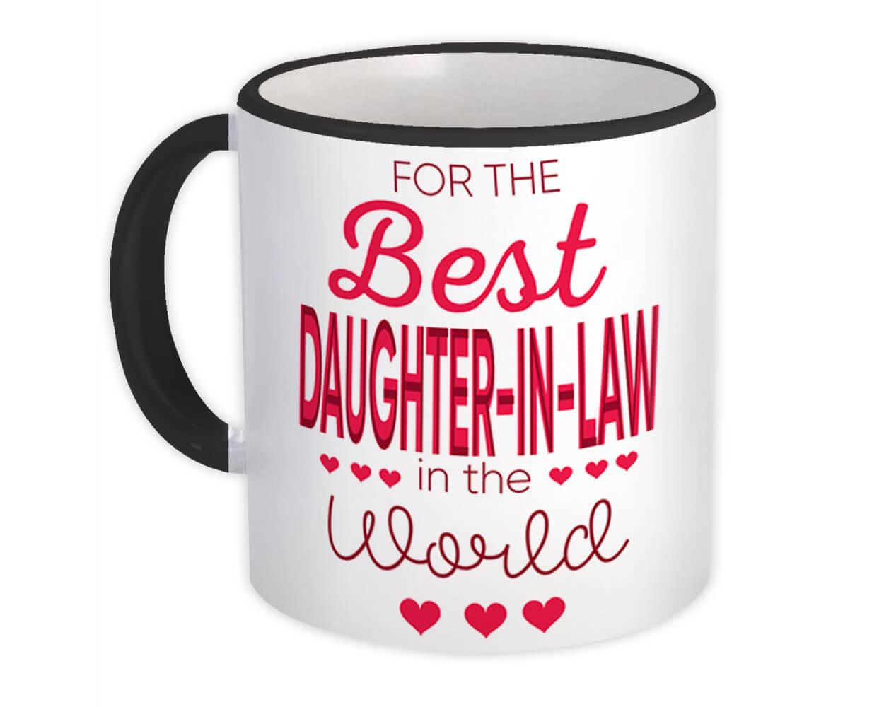 For the Best Daughter in Law in the World : Gift Mug Son Family Love