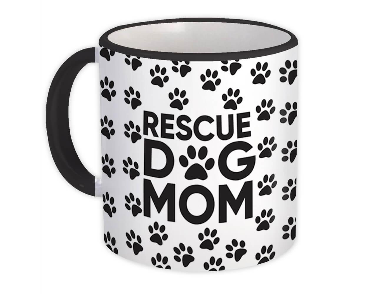 Rescue Dog Mom : Gift Mug Paw Pet Mother Dog Lover Puppy