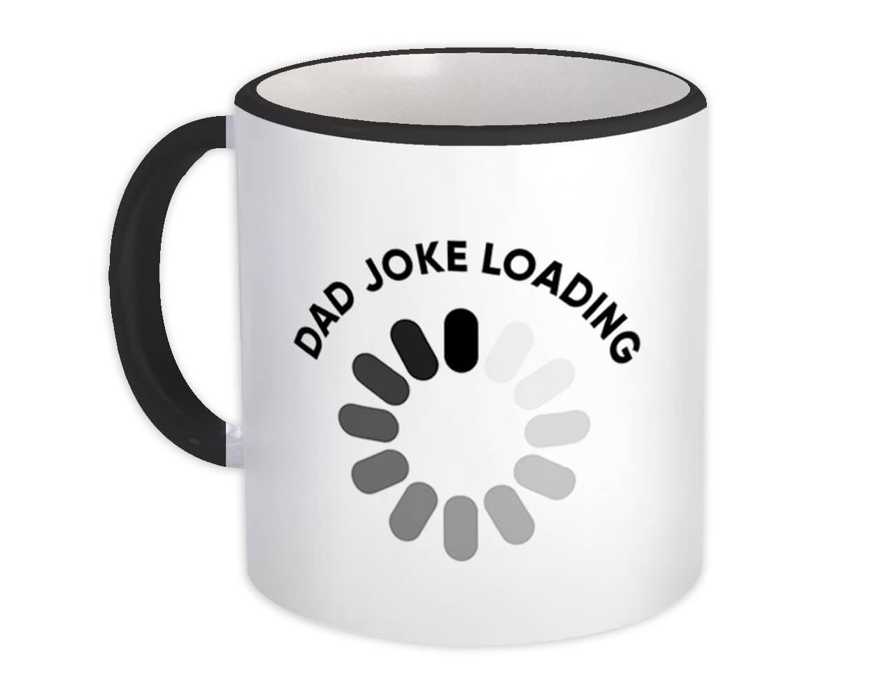 Dad Joke Loading : Gift Mug Father Love Birthday Father Day Christmas