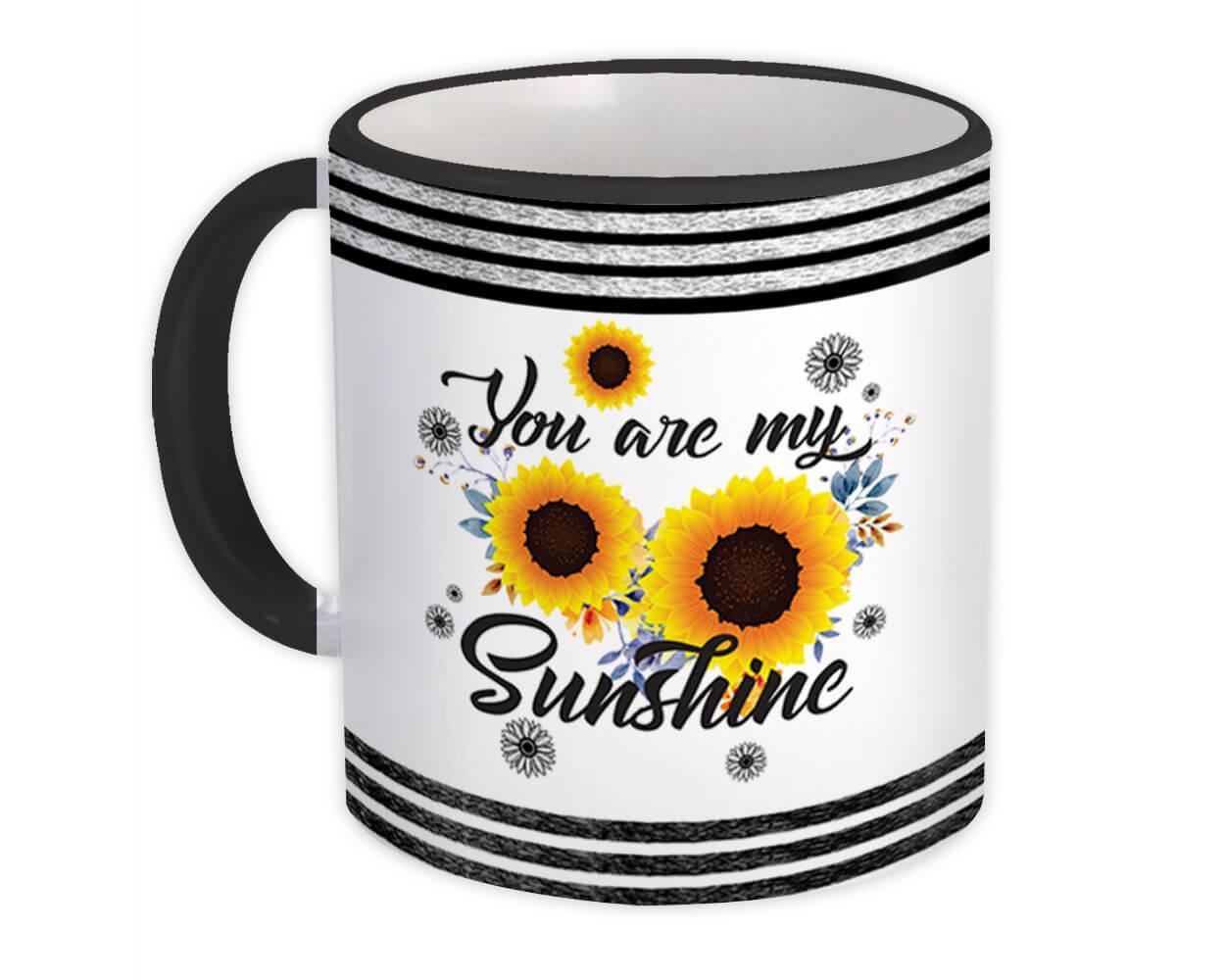 You are my sunshine : Gift Mug Sunflower Summer Love Mothers Day