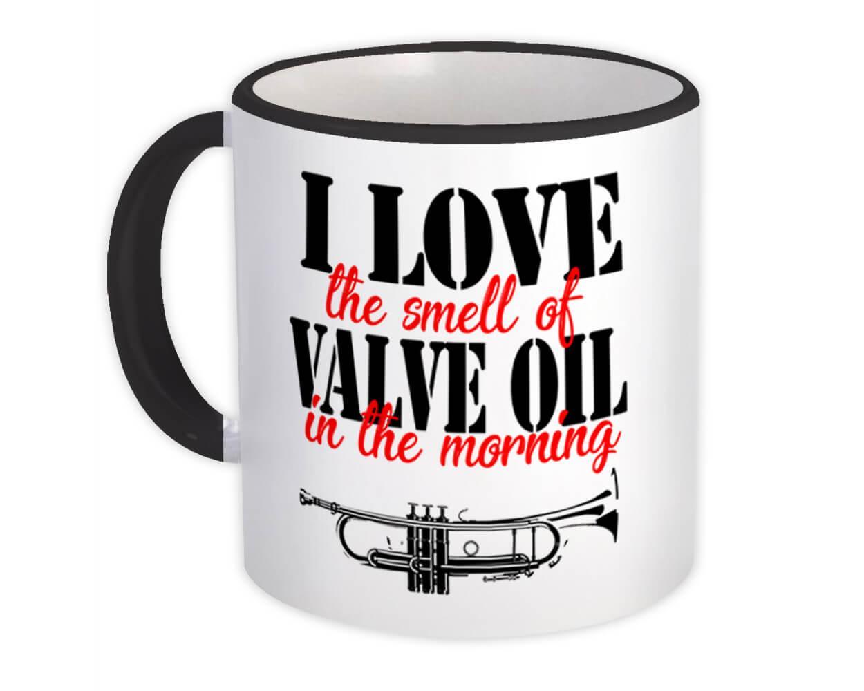 Love the Smell of Valve oil : Gift Mug Trumpet Music Musician Band