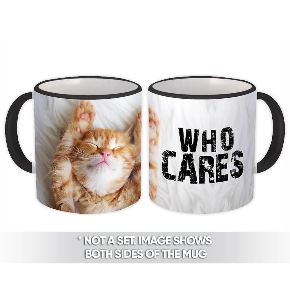 Cat Sleeping Funny Who Cares : Gift Mug Cute Kitten Pet Animal Nature Sarcastic Humor