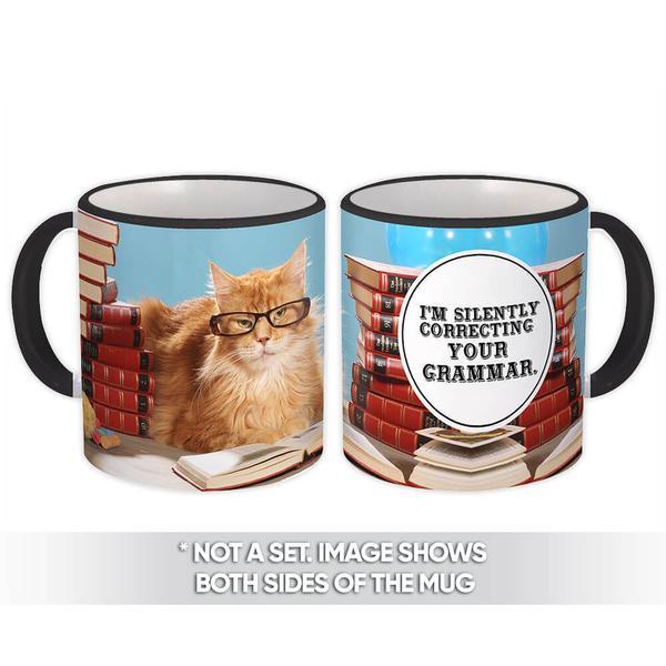 Cat Silently Correcting Your Grammar : Gift Mug Funny Cute Book Kitten Teacher Animal Nature