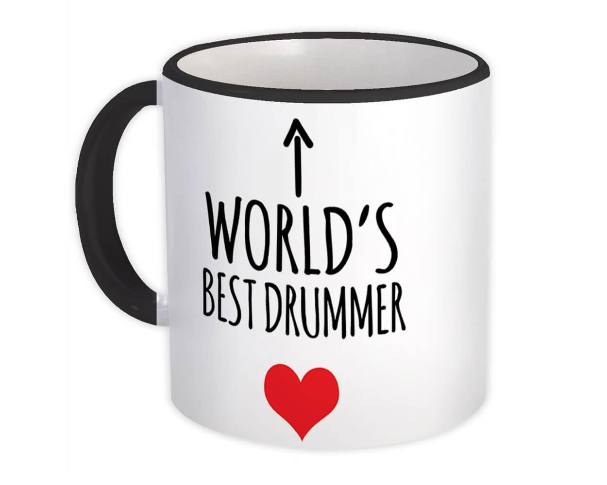 Worlds Best DRUMMER : Gift Mug Heart Love Family Work Christmas Birthday