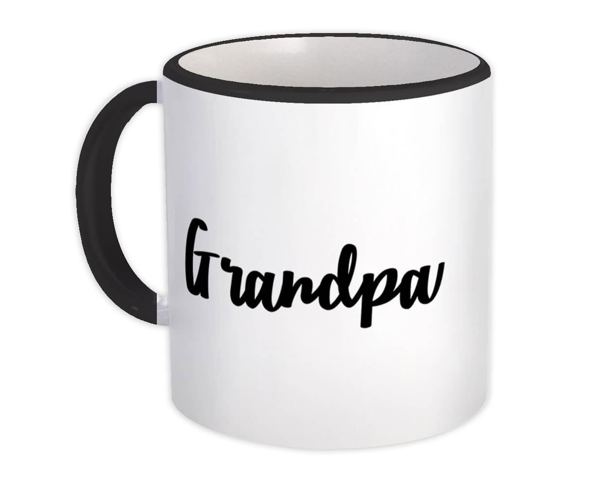 Grandpa : Gift Mug Quote Family Love Grandfather Grampy Fathers Day