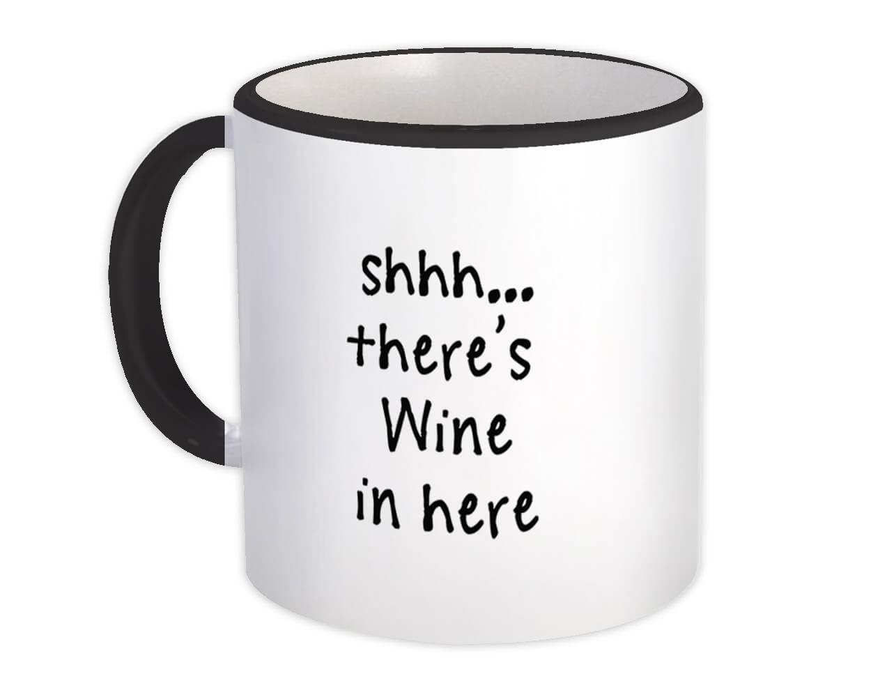 Shhh There is Wine in Here : Gift Mug Quote Drink Funny Cabernet Merlot Pinot