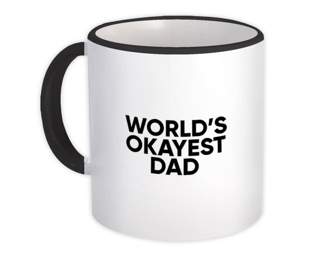 Worlds Okayest DAD : Gift Mug Text Family Work Christmas Birthday Father