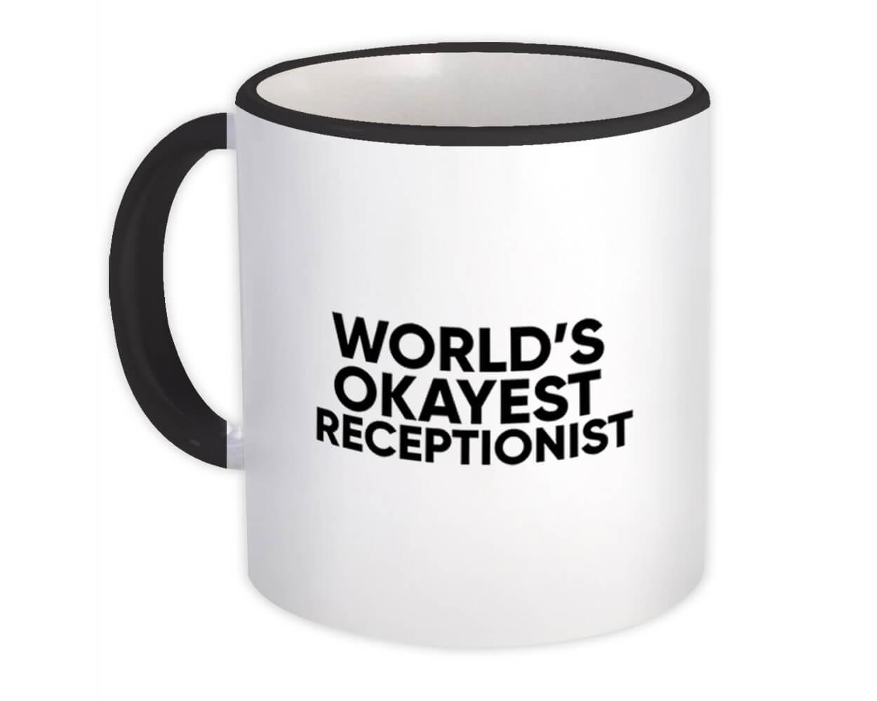 Worlds Okayest RECEPTIONIST : Gift Mug Text Family Work Christmas Birthday