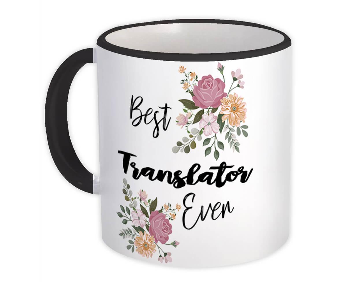 Best TRANSLATOR Ever : Gift Mug Flowers Floral Boho Vintage Pastel
