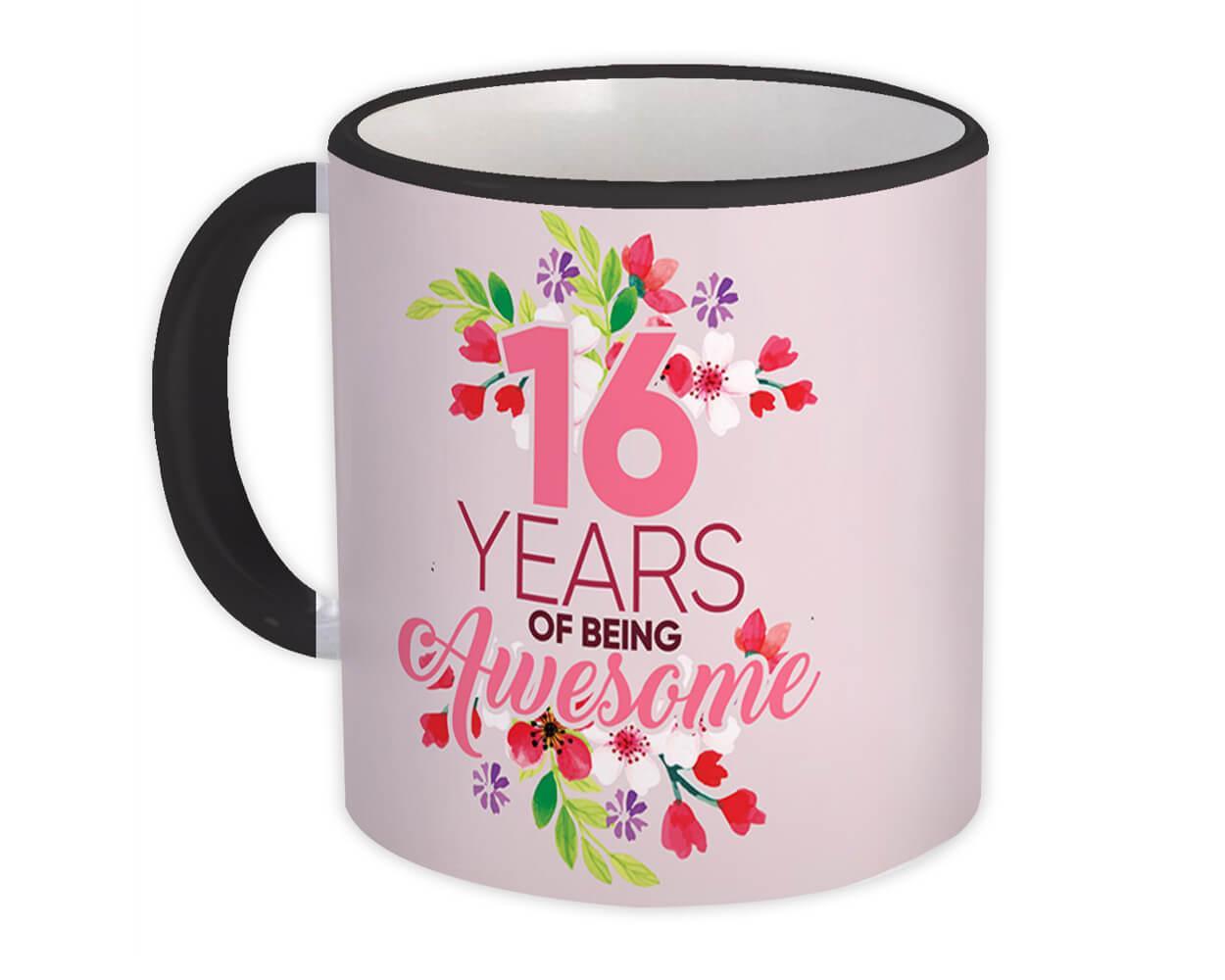 16 Years of Being Awesome : Gift Mug 16th Birthday Flower Girl Female Women Happy Cute