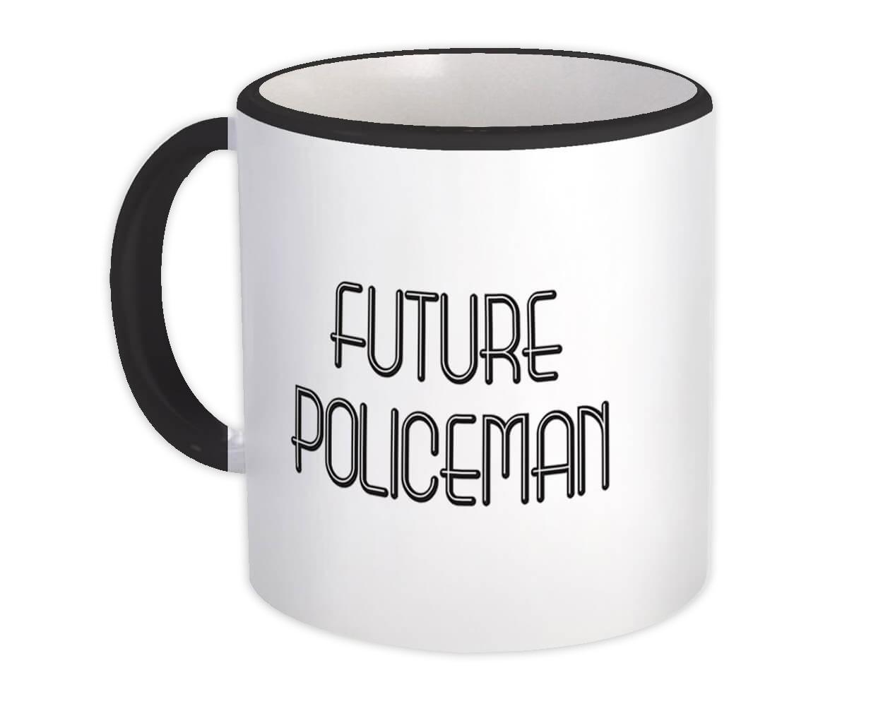 Future POLICEMAN : Gift Mug Profession Office Birthday Christmas Coworker