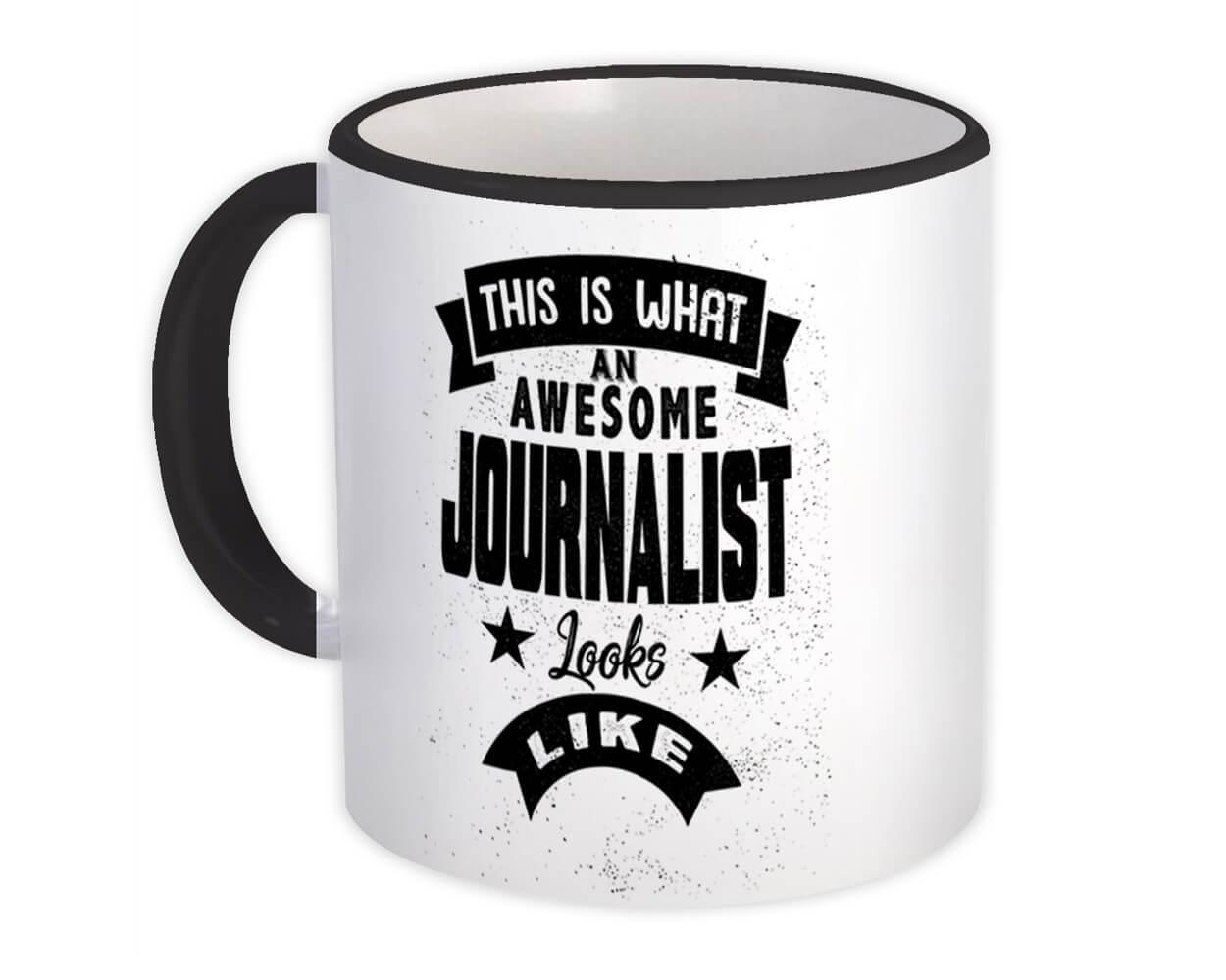 This is What an Awesome JOURNALIST Looks Like : Gift Mug Work Coworker Christmas