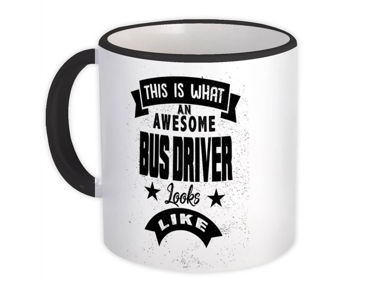 This is What an Awesome BUS DRIVER Looks Like : Gift Mug Work Coworker Christmas