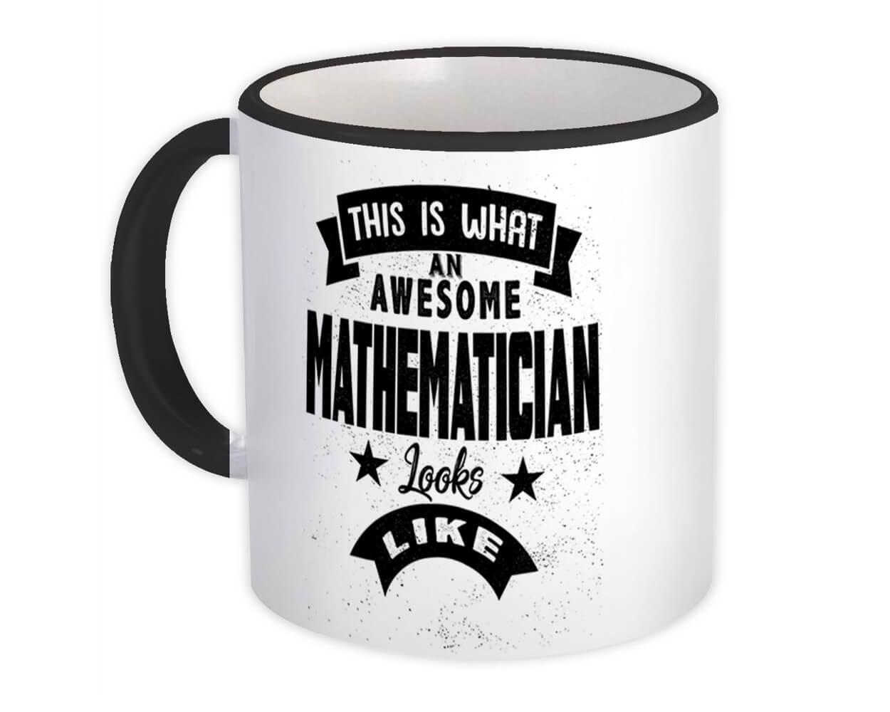 This is What an Awesome MATHEMATICIAN Looks Like : Gift Mug Work Coworker