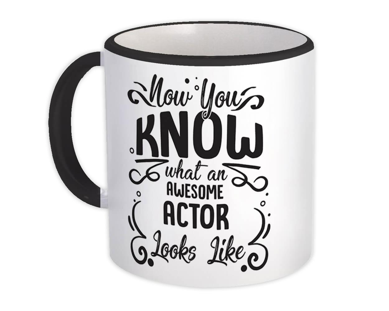 Now you Know What an Awesome ACTOR Looks : Gift Mug Occupation Coworker Work Job
