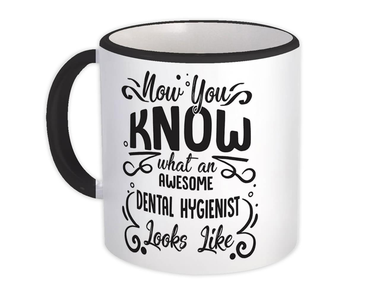 Now you Know What a DENTAL HYGIENIST Looks : Gift Mug Occupation Coworker Work
