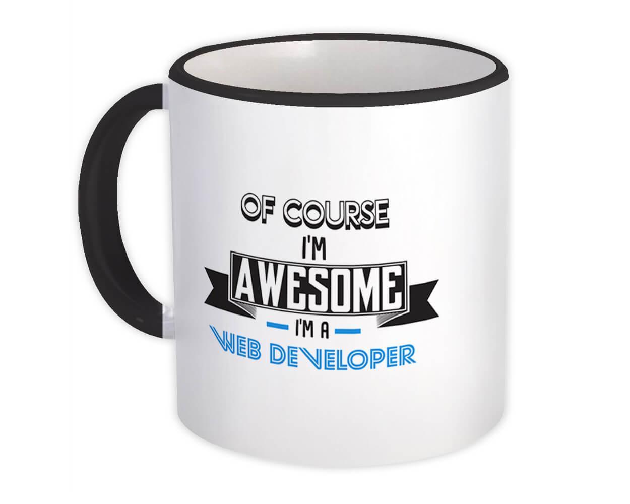 Awesome WEB DEVELOPER : Gift Mug Family Work Birthday Christmas