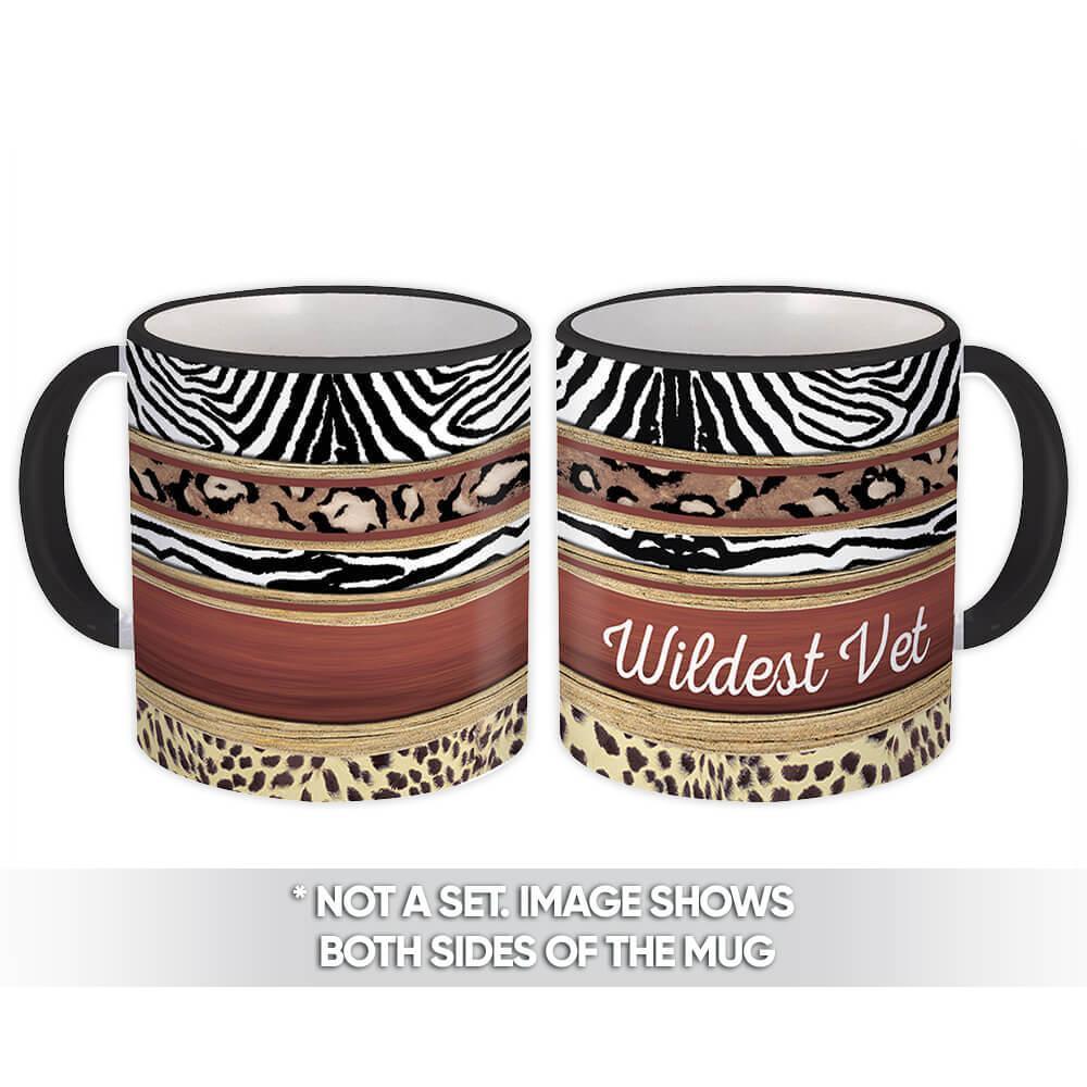 Wildest Vet : Gift Mug Animal Print Zebra Cheetah Trend Fashion For Her Feminine