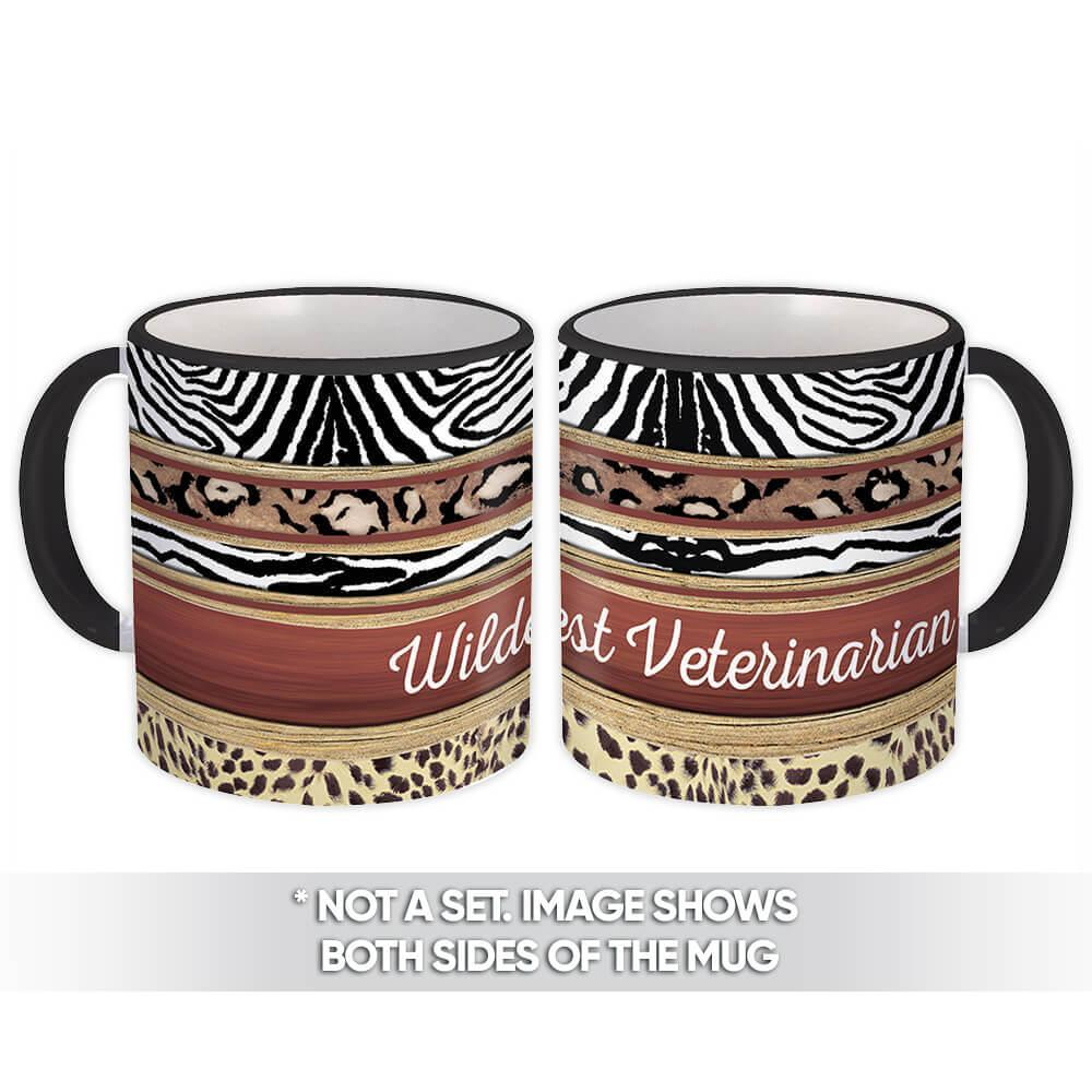 Wildest Veterinarian : Gift Mug Animal Print Zebra Cheetah