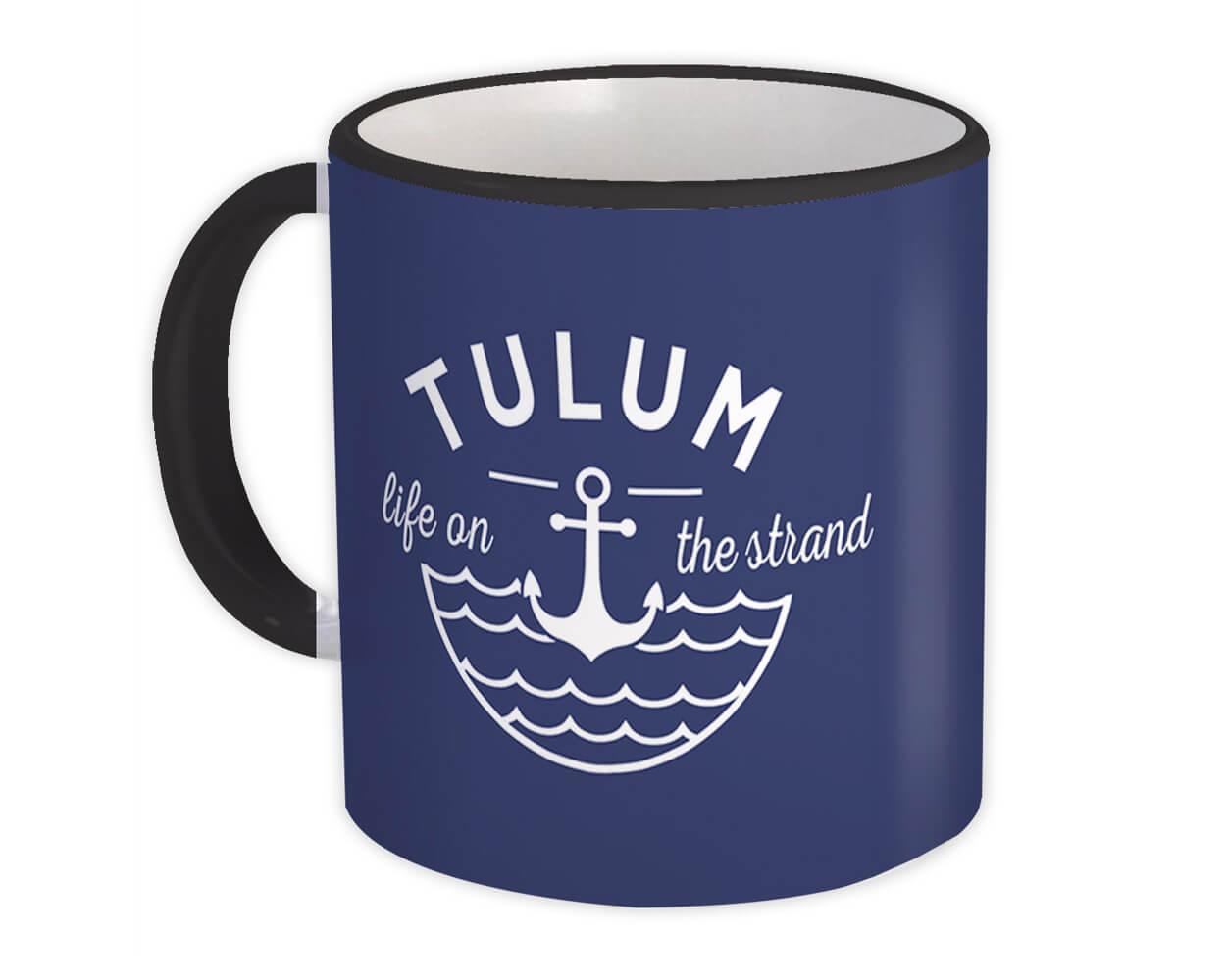 Tulum Life on the Strand : Gift Mug Beach Travel Souvenir Mexico