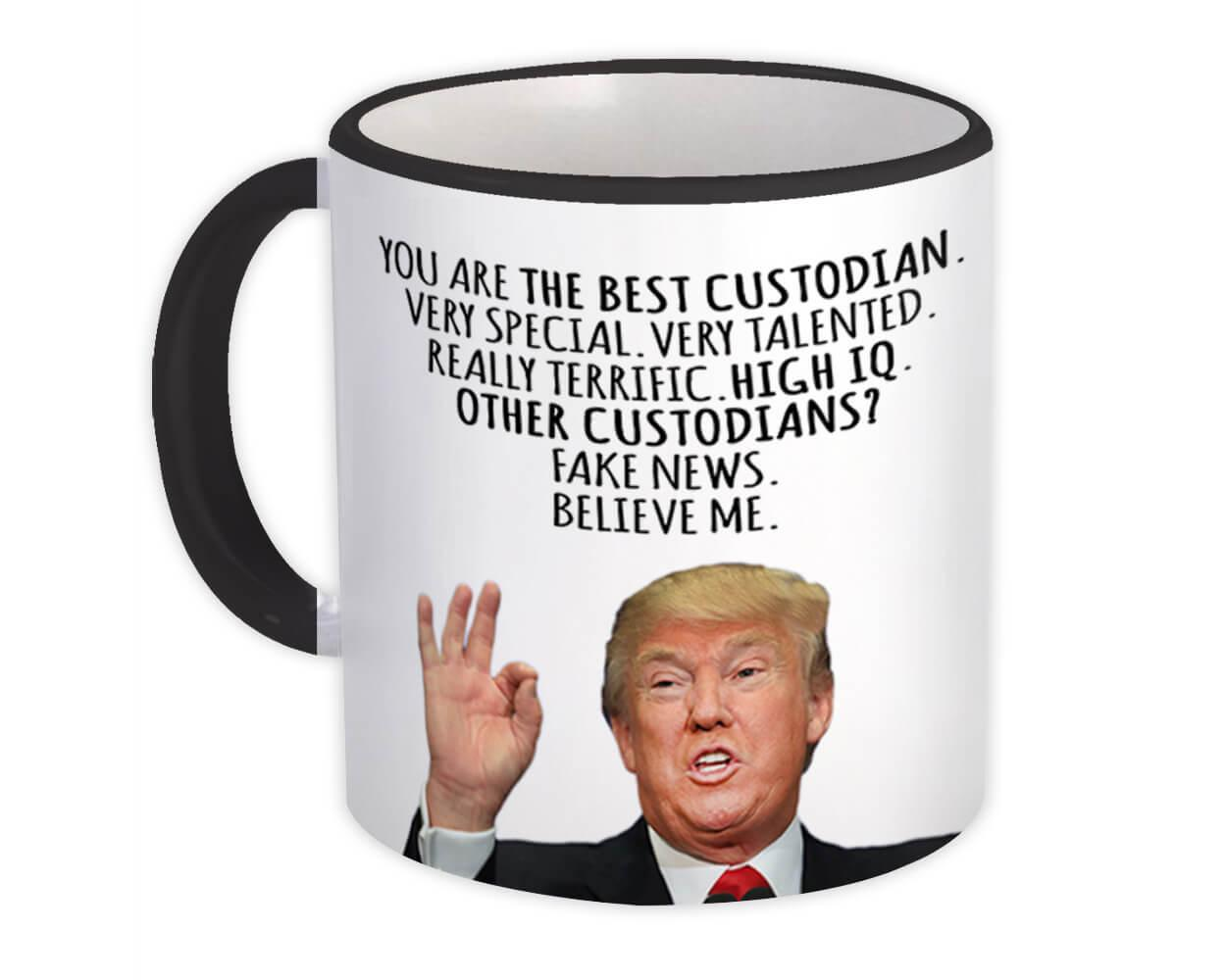 CUSTODIAN Funny Trump : Gift Mug Best CUSTODIAN Birthday Christmas Jobs