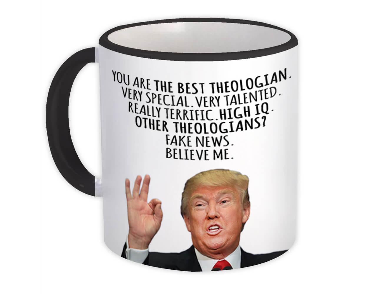THEOLOGIAN Funny Trump : Gift Mug Best THEOLOGIAN Birthday Christmas Jobs