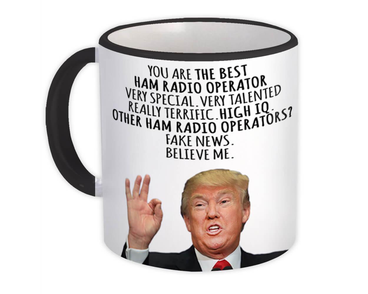 HAM RADIO OPERATOR Funny Trump : Gift Mug Best Birthday Christmas Jobs